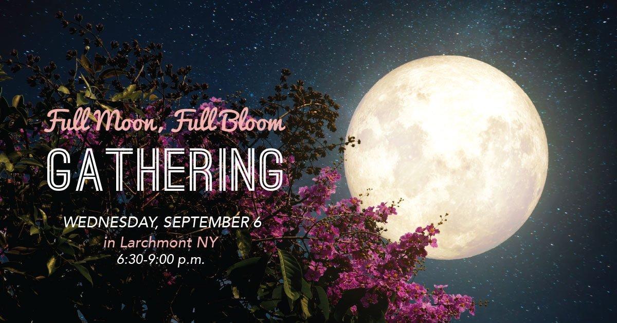 Full Moon, Full Bloom event in New York by Karen Betten of Limitless Living